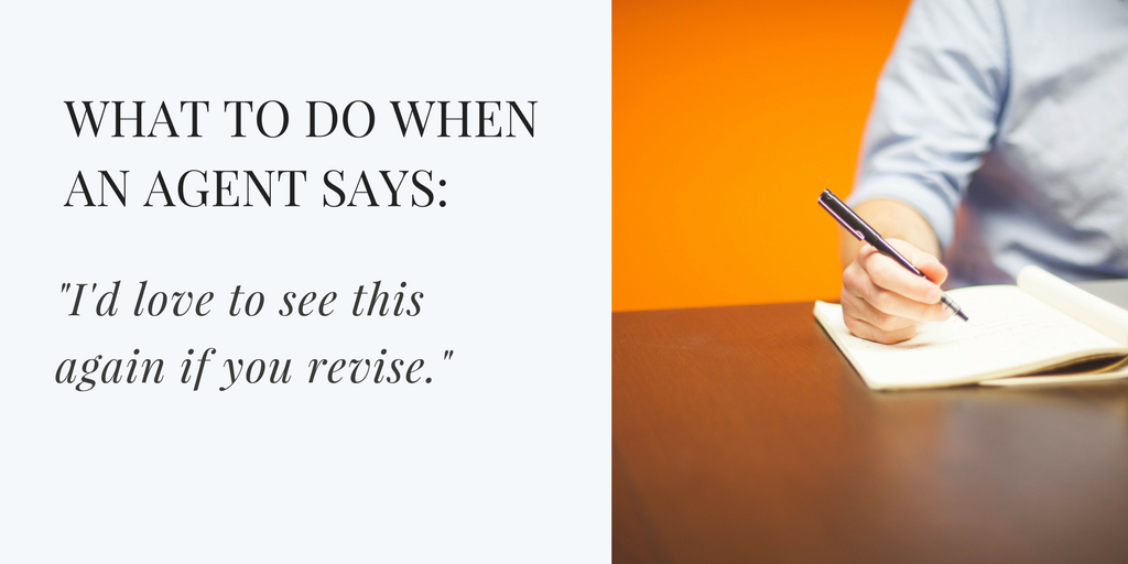 What to do when an agent says--I'd love to see this again if you revise-